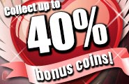 Grab up to 40% extra coins.